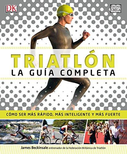 Triatlón. La guía completa