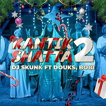 Kantik shatta 2 (feat. Bobi, Douks)