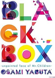 BLACK BOX -unpainted face of Mr.Children-