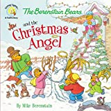 The Berenstain Bears and the Christmas Angel (Berenstain Bears/Living Lights: A Faith Story)