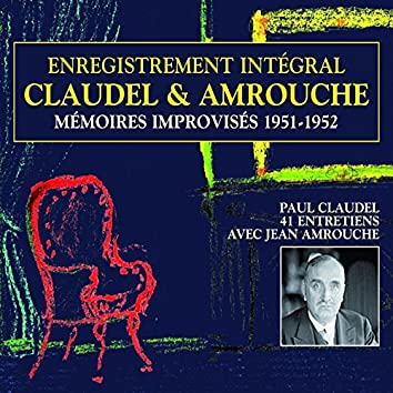 Claudel & Amrouche : Mémoires improvisés 1951-1952, vol. 2 (Entretiens)