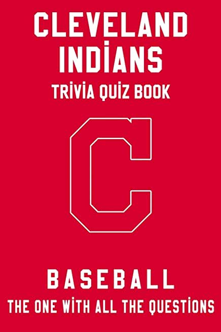 Cleveland Indians Trivia Quiz Book - Baseball - The One With All The Questions: MLB Baseball Fan - Gift for fan of Cleveland Indians