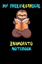 My Philoslothical Inamorato Notebook: Blank Lined Notebook Journal Gift Idea For (Lazy) Sloth Spirit Animal Lovers