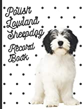 Polish Lowland Sheepdog: Fantastic Record Keeping and Care Log Book For Your Dog: Makes Communication Easy For You and You...