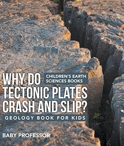 Why Do Tectonic Plates Crash and Slip? Geology Book for Kids | Children's Earth Sciences Books (English Edition)