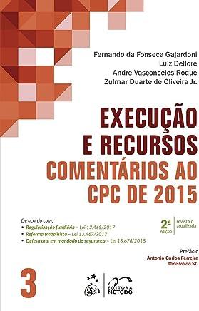 Execução e Recursos - Comentários ao CPC de 2015 - Vol. 3