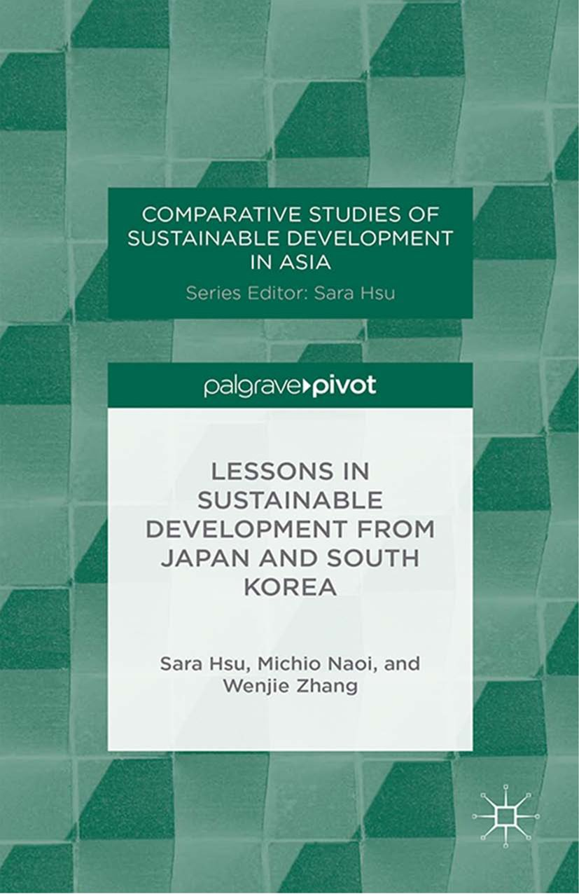 Lessons in Sustainable Development from Japan and South Korea (Comparative Studies of Sustainable Development in Asia)