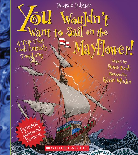 You Wouldn't Want to Sail on the Mayflower! (Revised Edition) (You Wouldn't Want to…: History of the World)