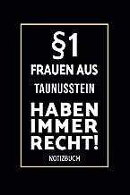§1 Frauen Aus Taunusstein Haben Immer Recht!: Lustiges Notizbuch A5 I 160 Seiten I Tagebuch I Journal I Edles Schwarz I To...