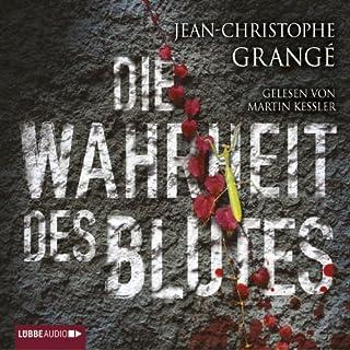 Die Wahrheit des Blutes                   Autor:                                                                                                                                 Jean-Christophe Grangé                               Sprecher:                                                                                                                                 Martin Keßler                      Spieldauer: 6 Std. und 22 Min.     31 Bewertungen     Gesamt 4,3