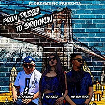 From Puebla to Brooklyn (feat. Mz Gatiz & Mr New York)