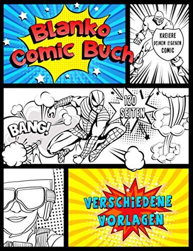 Blanko Comic Buch: 120 Seiten mit einzigartigen Vorlagen zum Zeichnen großartiger Comics. Für Kinder und Erwachsene