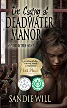 The Caging at Deadwater Manor: An insane asylum psychological thriller inspired by true events