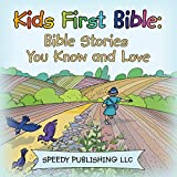 Kids First Bible: Bible Stories You Know and Love