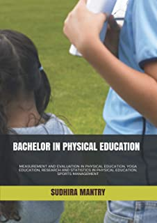 BACHLOR IN PHYSICAL EDUCATION: MEASUREMENT AND EVALUATION IN PHYSICAL EDUCATION), YOGA EDUCATION,RESEARCH AND STATISTICS I...