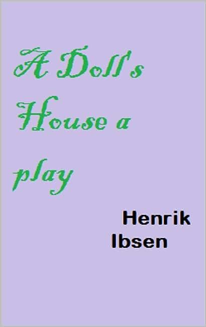 A Doll's House a play (English Edition)