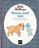 Bébé Balthazar - Bonne nuit moi - Pédagogie Montessori 0/3 ans