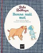 Bébé Balthazar - Bonne nuit moi - Pédagogie Montessori 0/3 ans de Marie-Hélène Place