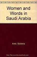 Women and Words in Saudi Arabia: Politics of Literary Discourse: The Politics of Literary Discourse