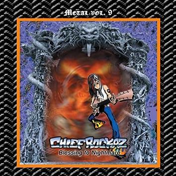 Metal Vol. 09: Chief Rockaz-Blessing to Nightmare