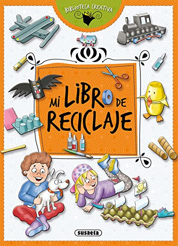 Mi libro de reciclaje (Biblioteca creativa)
