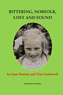 Bittering, Norfolk, Lost and Found: Joan Norton's Story