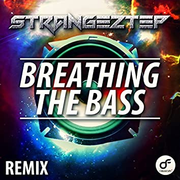 Breathing The Bass Remix