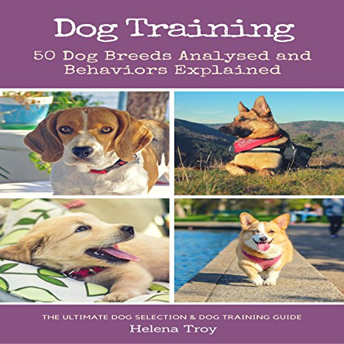 Dog Training: 50 Dog Breeds Analysed and Behaviours Explained audiobook cover art