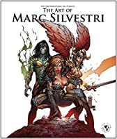 The Art of Marc Silvestri (Deluxe Edition) by Marc Silvestri(2008-09-02)
