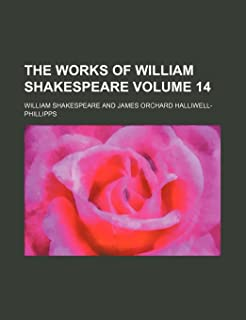 The Works of William Shakespeare Volume 14