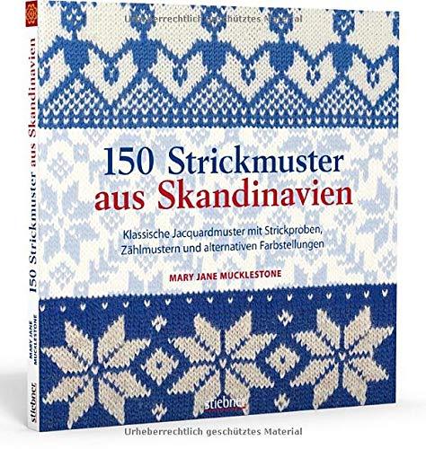 150 Strickmuster aus Skandinavien. Klassische Jacquardmuster mit Strickproben, Zählmustern und alternativen Farbstellungen
