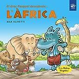 El drac Pasqual descobreix l'Àfrica: Llibre en lletra lligada: Interactiu, amb valors i divertit! Un drac ajuda a uns massais: 3 (El drac Pasqual descobreix el món)
