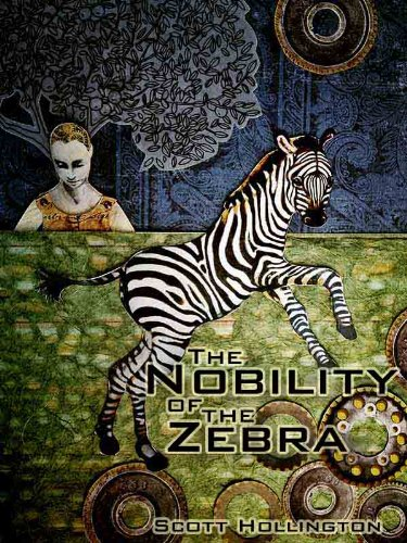The Nobility of the Zebra (English Edition)