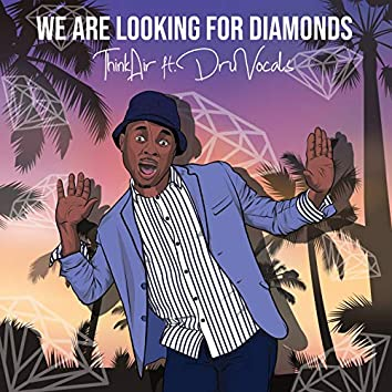 We Are Looking for Diamonds