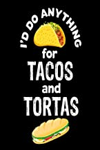 I'd Do Anything For Tacos and Tortas: Funny Mexican Food Lover Gift Notebook