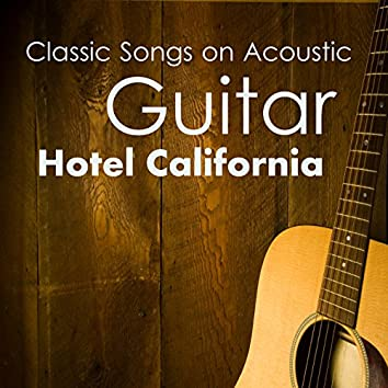 Classic Songs on Acoustic Guitar: Hotel California