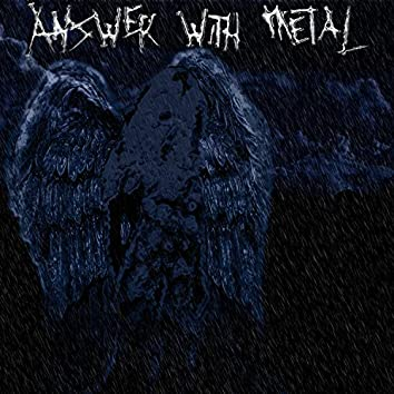 Answer with Metal