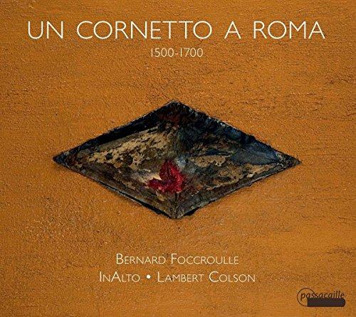 Un Cornetto a Roma - Stücke zwischen 1500 & 1700