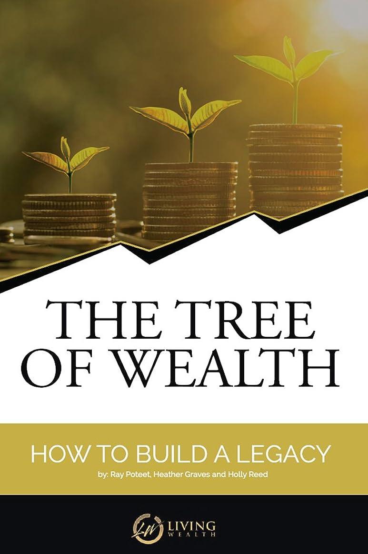 お別れタイト代表団The Tree of Wealth: How To Build A Legacy (English Edition)
