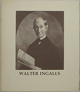 Walter Ingalls: Maker of likenesses : an exhibition at the New Hampshire Historical Society, Concord, New Hampshire, August 26, 1975 to October 10, 1975