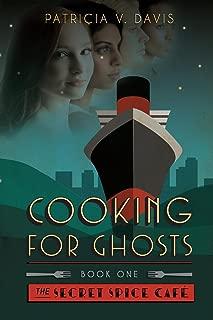Cooking for Ghosts: Book I The Secret Spice Cafe Trilogy (Secret Spice Cafe Series)