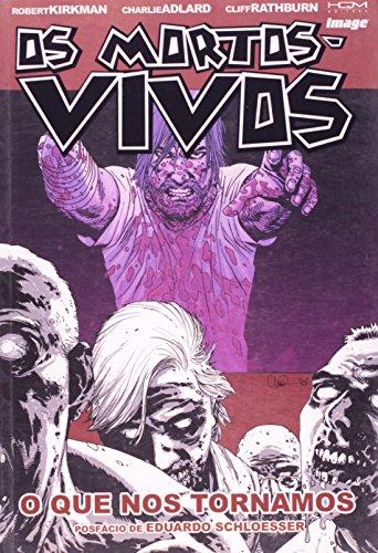 Os Mortos-Vivos - O Que Nos Tornamos - Volume 10