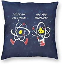 I'm Positive I've Lost An Electron Square Throw Pillowcases Cushion Case For Home Decor