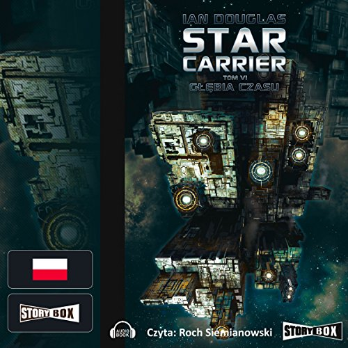 Glebia czasu     Star Carrier 6              By:                                                                                                                                 Ian Douglas                               Narrated by:                                                                                                                                 Roch Siemianowski                      Length: 11 hrs and 32 mins     Not rated yet     Overall 0.0