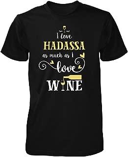 I Love Hadassa As Much As I Love Wine Gift for Him - Unisex Tshirt