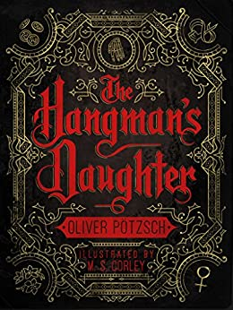 The Hangman's Daughter: [Kindle in Motion] (A Hangman's Daughter Tale Book 1) by [Oliver Pötzsch, M.S. Corley, Lee Chadeayne]