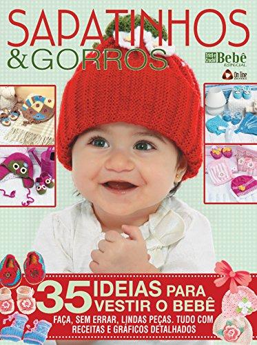 Tricô & Crochê Bebê Especial 04: Sapatinhos e Gorros...