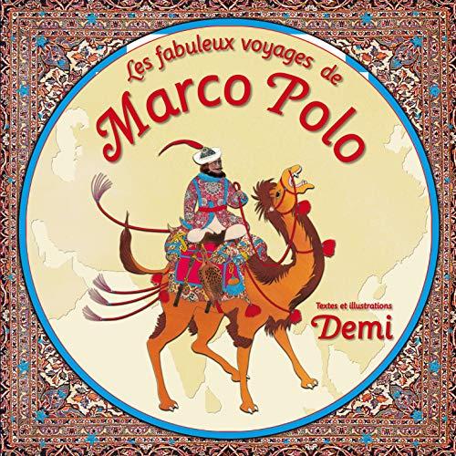 Les fabuleux voyages de Marco Polo