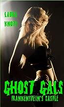 Ghost Gals: Frankenstein's Castle (Ghost  Gals Book 1)