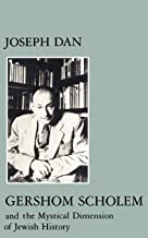 Gershom Scholem and the Mystical Dimension of Jewish History (Modern Jewish Masters Book 4)